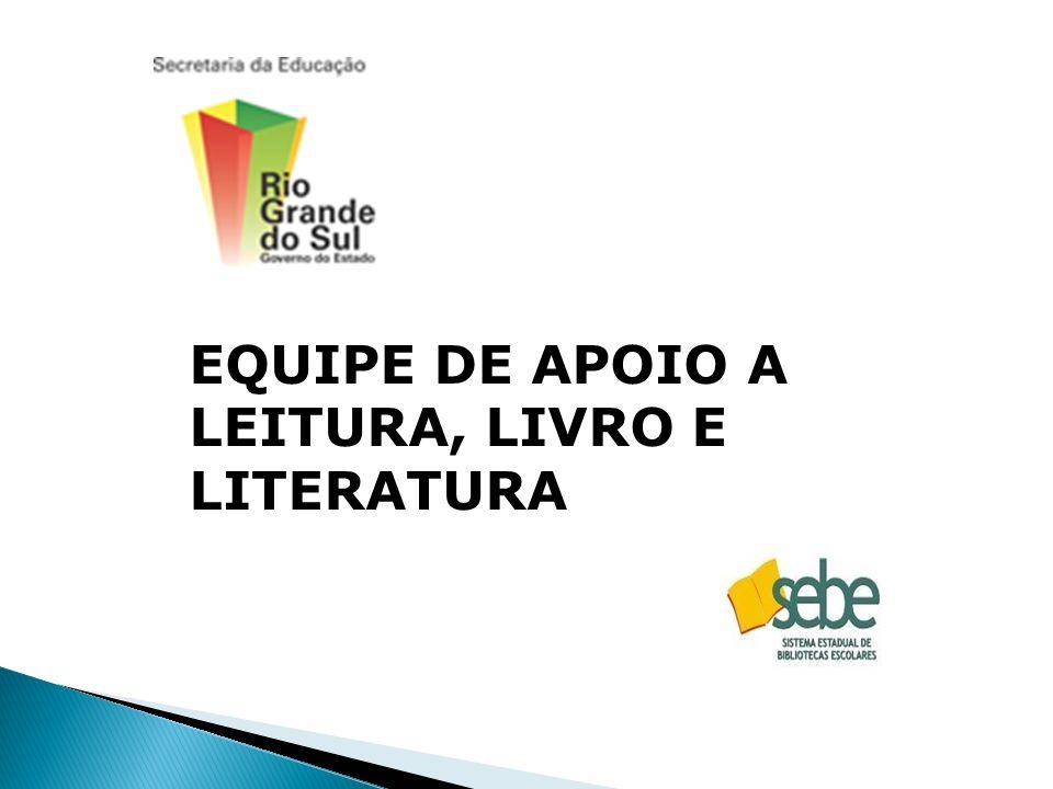 EQUIPE DE APOIO A LEITURA, LIVRO E LITERATURA