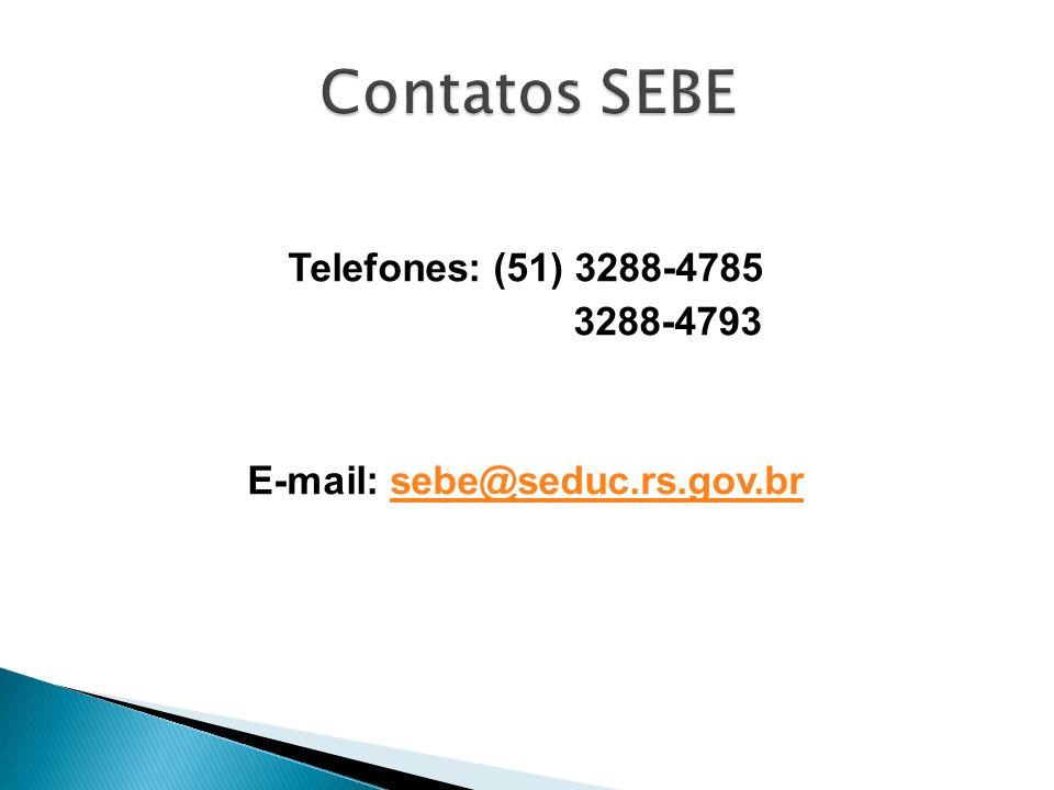 E-mail: sebe@seduc.rs.gov.br