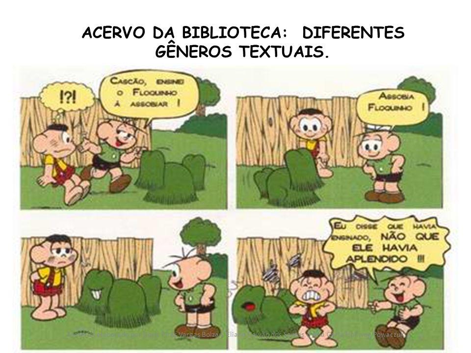 ACERVO DA BIBLIOTECA: DIFERENTES GÊNEROS TEXTUAIS.