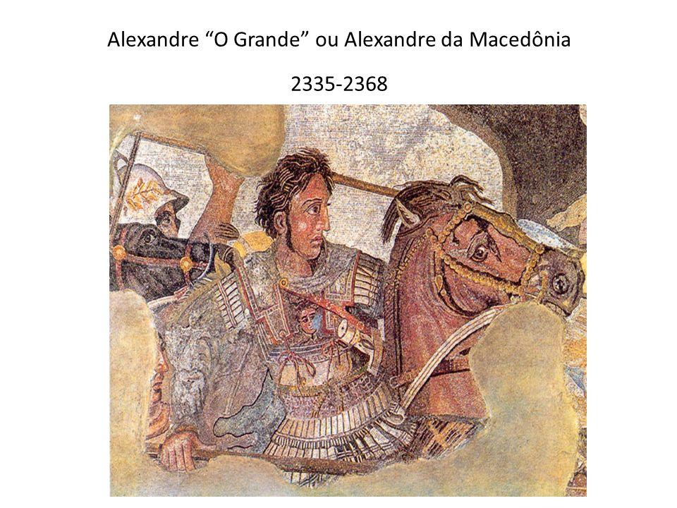 Alexandre O Grande ou Alexandre da Macedônia 2335-2368