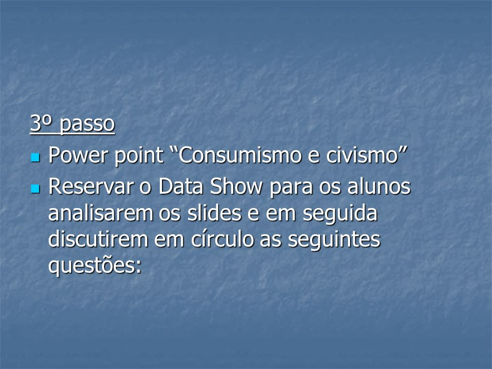 3º passoPower point Consumismo e civismo