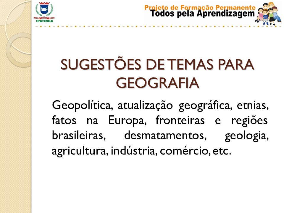 SUGESTÕES DE TEMAS PARA GEOGRAFIA