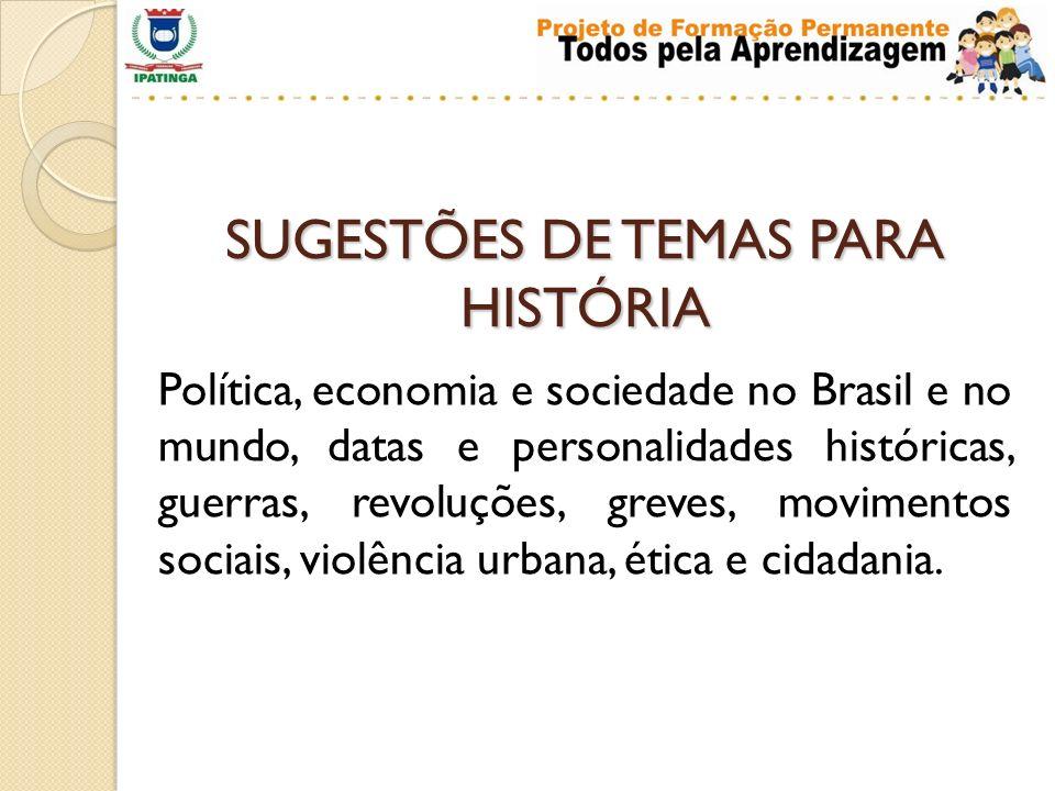 SUGESTÕES DE TEMAS PARA HISTÓRIA