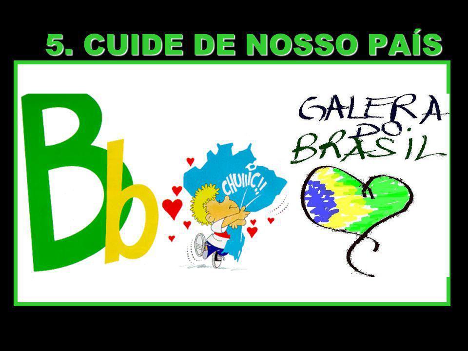 5. CUIDE DE NOSSO PAÍS