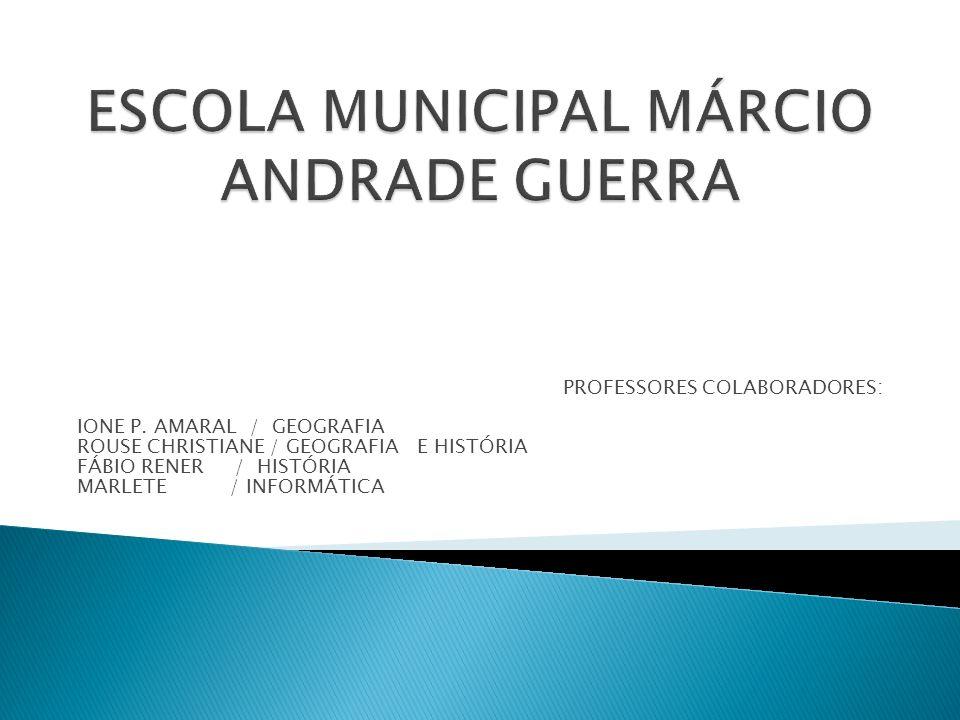 ESCOLA MUNICIPAL MÁRCIO ANDRADE GUERRA