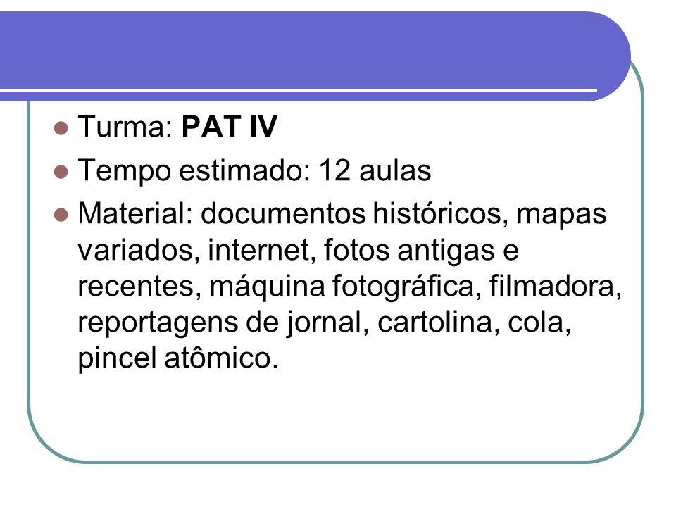 Turma: PAT IV Tempo estimado: 12 aulas.
