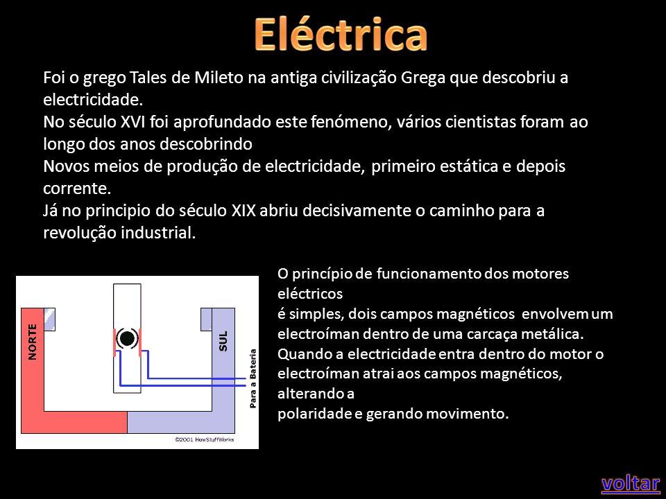 Eléctrica Foi o grego Tales de Mileto na antiga civilização Grega que descobriu a electricidade.