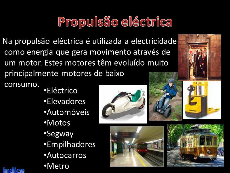 Propulsão eléctrica Na propulsão eléctrica é utilizada a electricidade