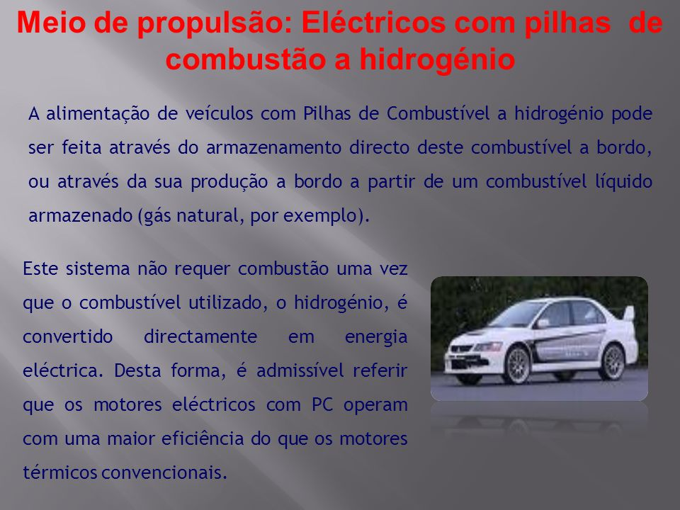 Meio de propulsão: Eléctricos com pilhas de combustão a hidrogénio