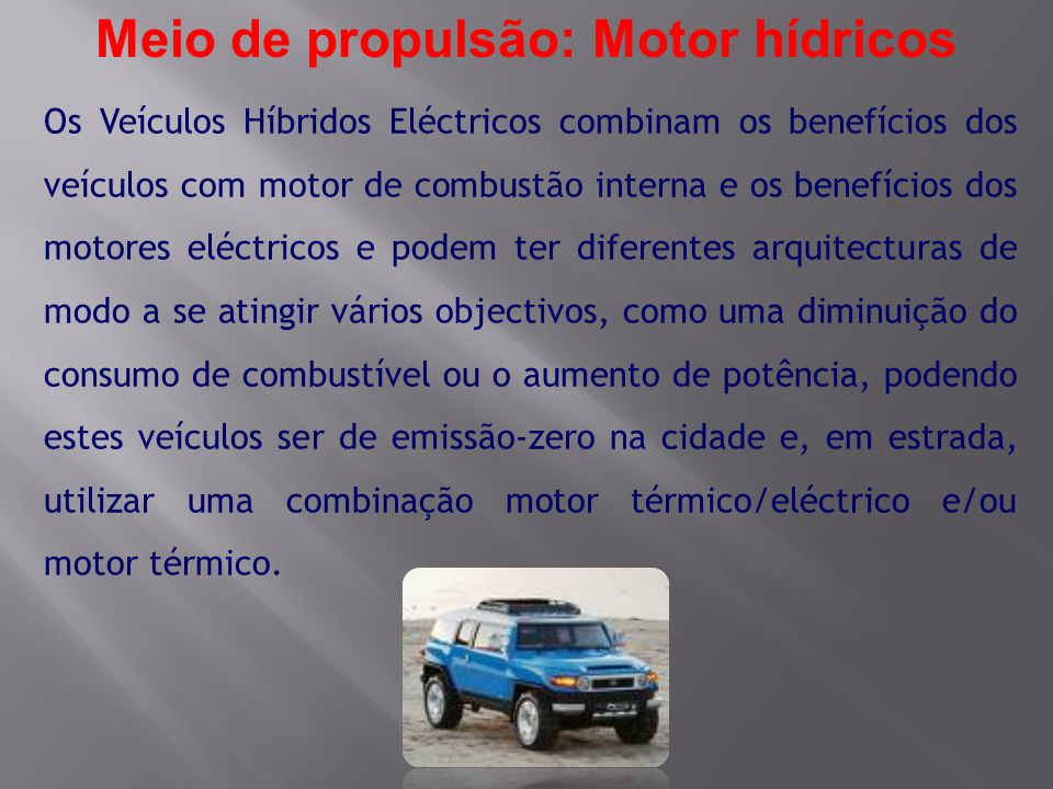 Meio de propulsão: Motor hídricos