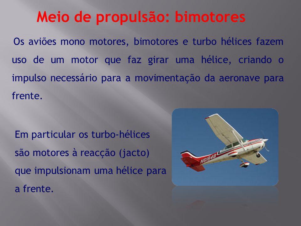 Meio de propulsão: bimotores