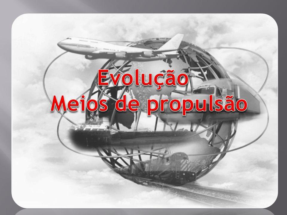 Evolução Meios de propulsão