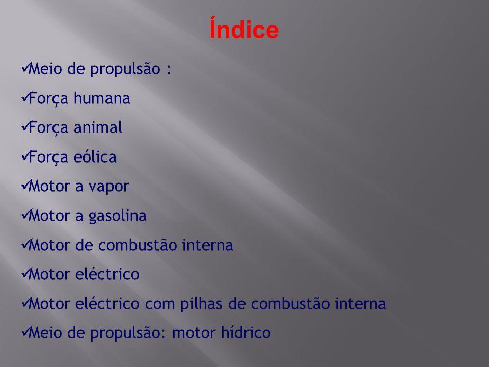 Índice Meio de propulsão : Força humana Força animal Força eólica