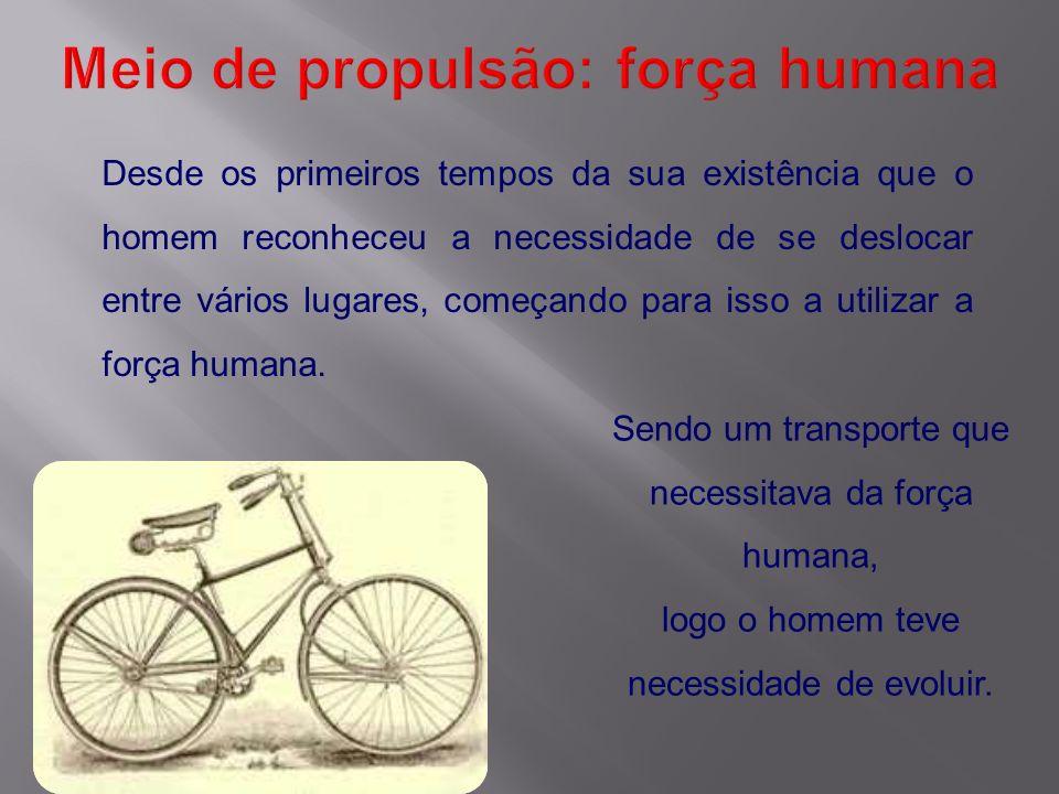 Meio de propulsão: força humana