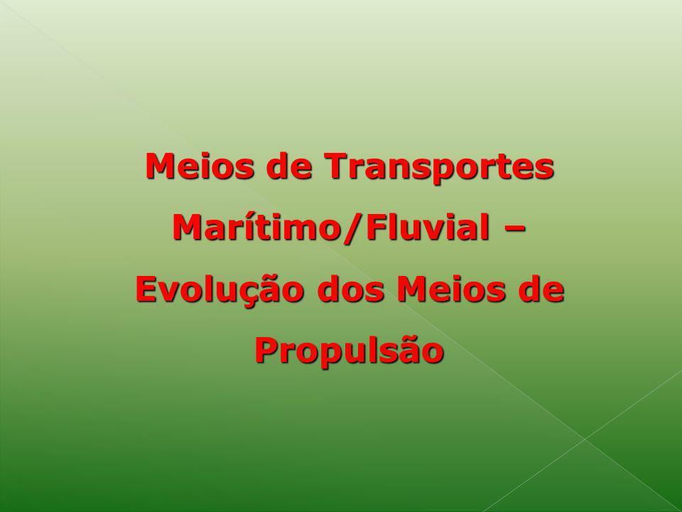 Meios de Transportes Marítimo/Fluvial –