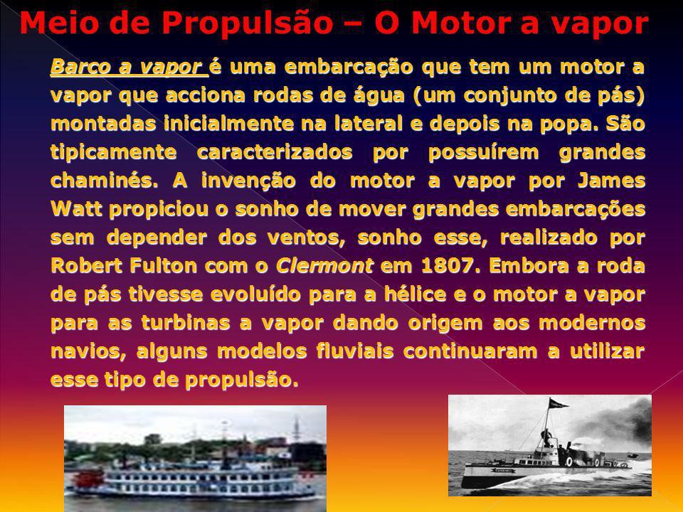 Meio de Propulsão – O Motor a vapor