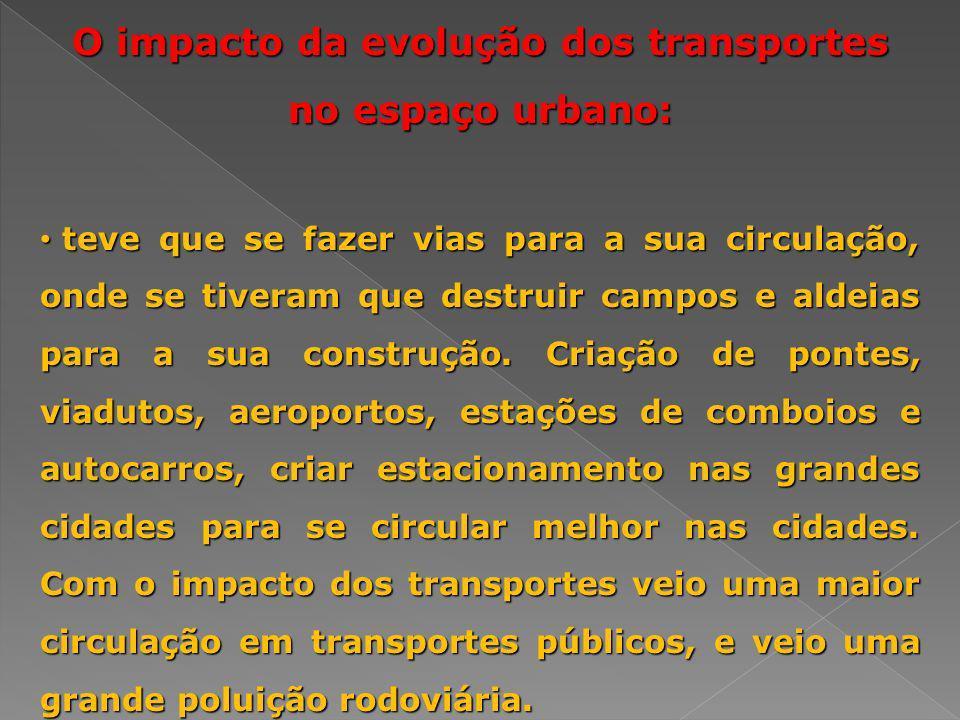 O impacto da evolução dos transportes no espaço urbano: