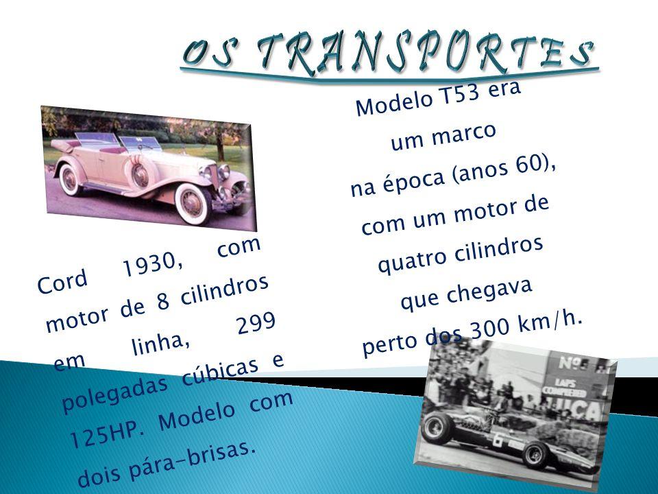 OS TRANSPORTES Modelo T53 era um marco na época (anos 60),