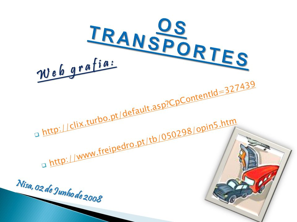 OS TRANSPORTES Web grafia: Nisa, 02 de Junho de 2008