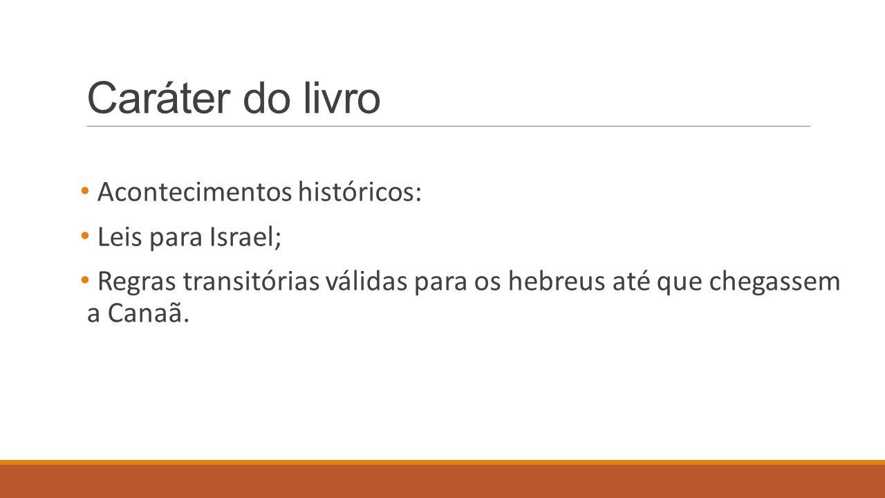 Caráter do livro Acontecimentos históricos: Leis para Israel;
