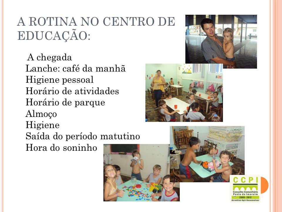 A ROTINA NO CENTRO DE EDUCAÇÃO: