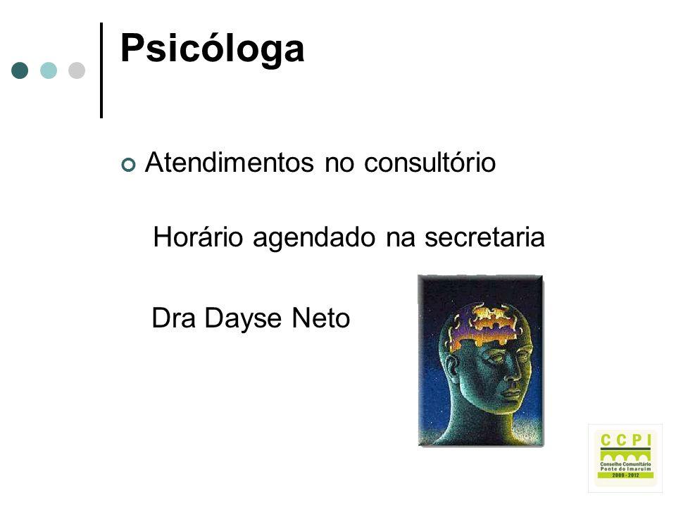 Psicóloga Atendimentos no consultório Horário agendado na secretaria
