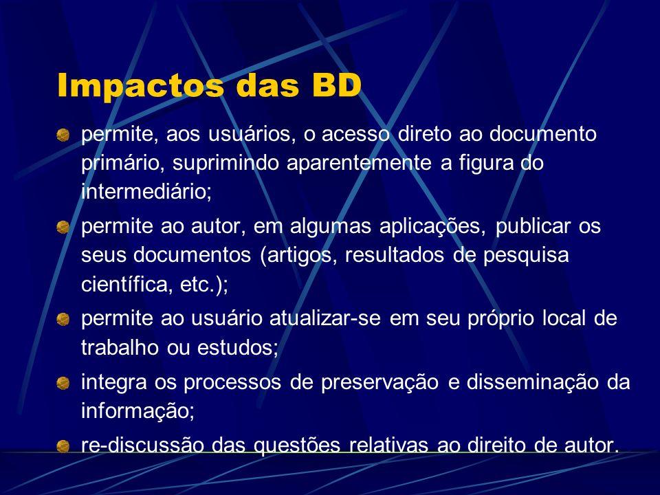 Impactos das BD permite, aos usuários, o acesso direto ao documento primário, suprimindo aparentemente a figura do intermediário;