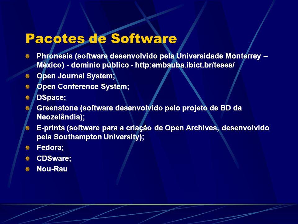 Pacotes de Software Phronesis (software desenvolvido pela Universidade Monterrey – México) - domínio público - http:embauba.ibict.br/teses/