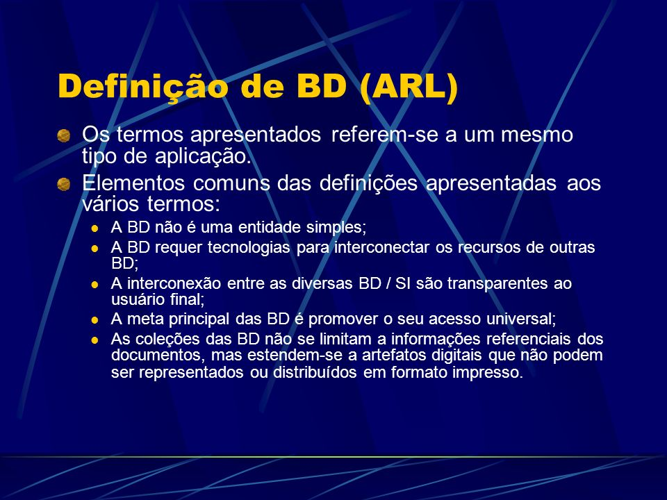 Definição de BD (ARL) Os termos apresentados referem-se a um mesmo tipo de aplicação.