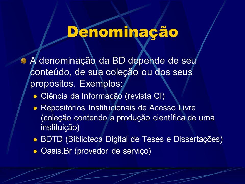 Denominação A denominação da BD depende de seu conteúdo, de sua coleção ou dos seus propósitos. Exemplos: