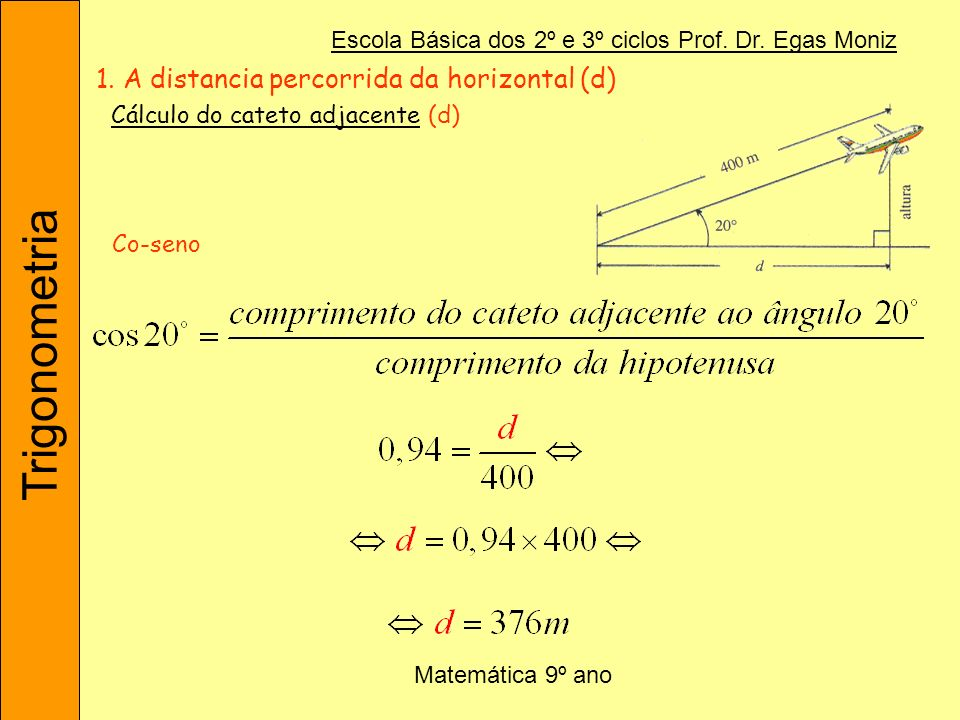 1. A distancia percorrida da horizontal (d)