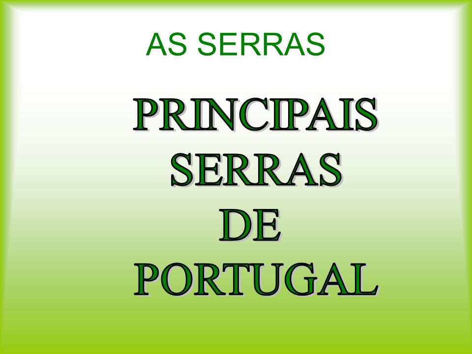 AS SERRAS PRINCIPAIS SERRAS DE PORTUGAL