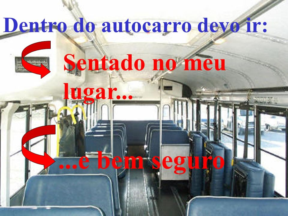 Dentro do autocarro devo ir: