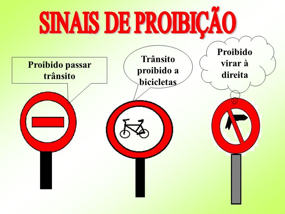 SINAIS DE PROIBIÇÃO Proibido virar à direita