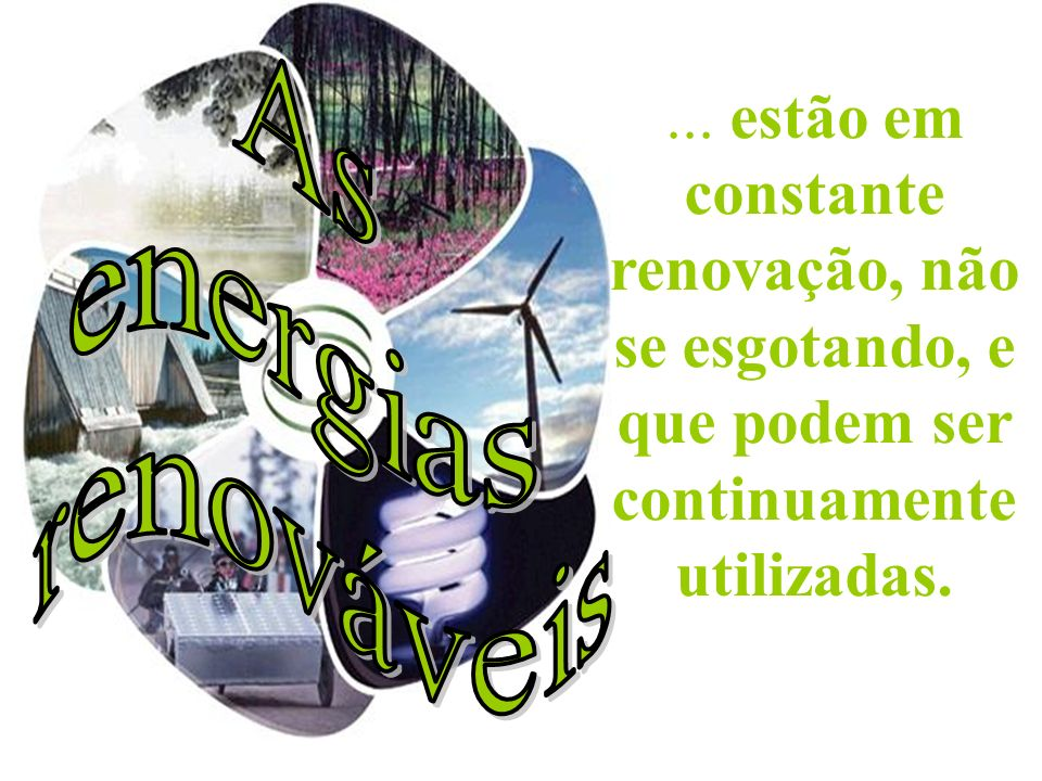As energias. renováveis. ...
