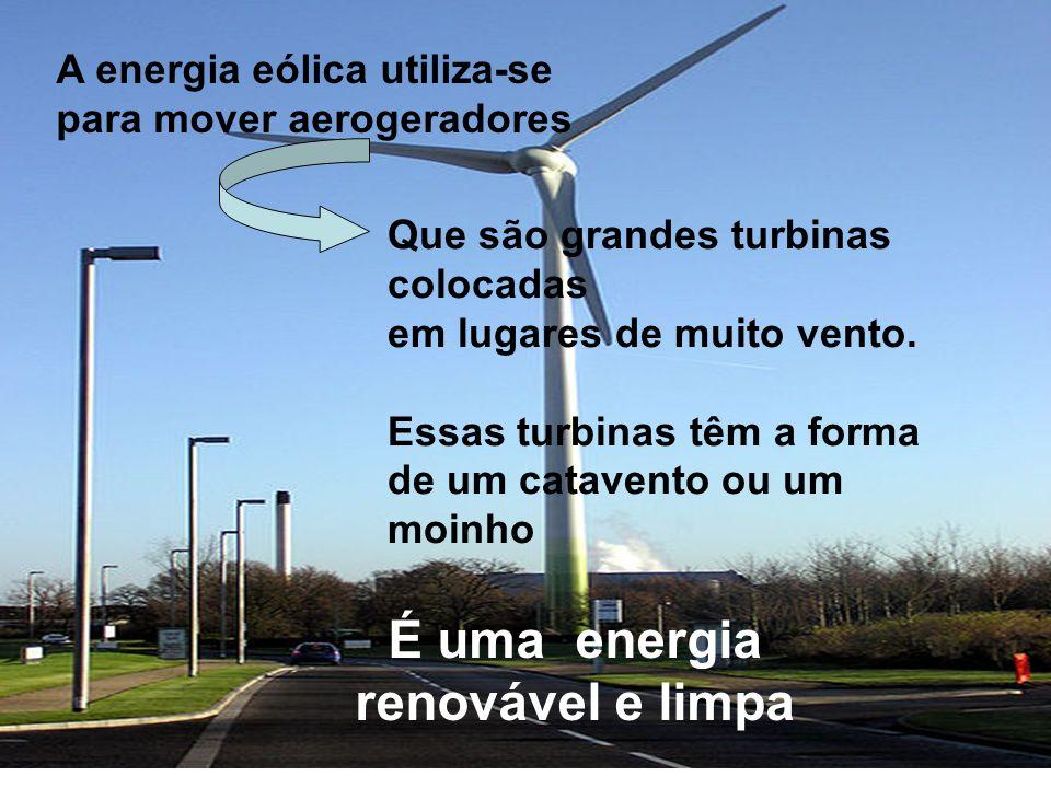 É uma energia renovável e limpa