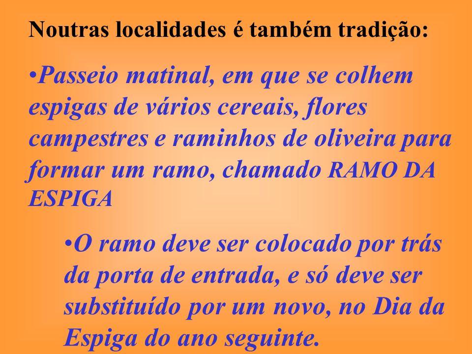 Noutras localidades é também tradição: