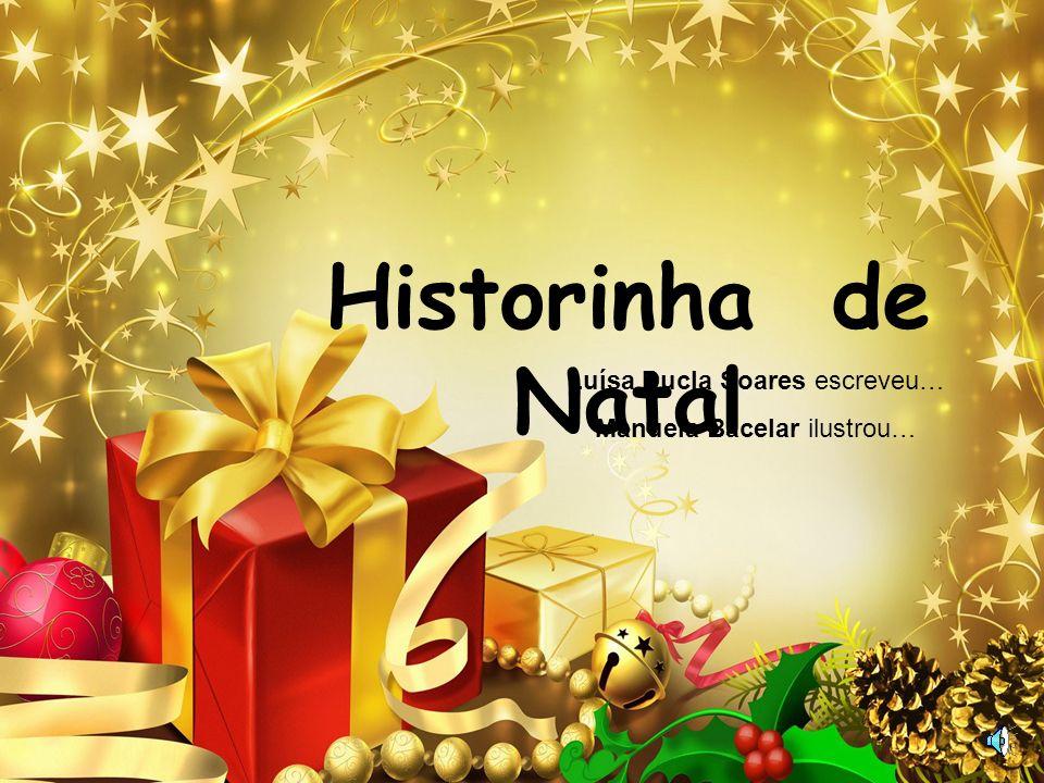 Historinha de Natal Luísa Ducla Soares escreveu…