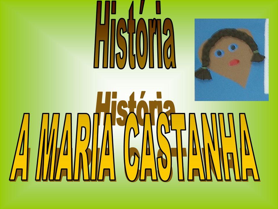 História A MARIA CASTANHA