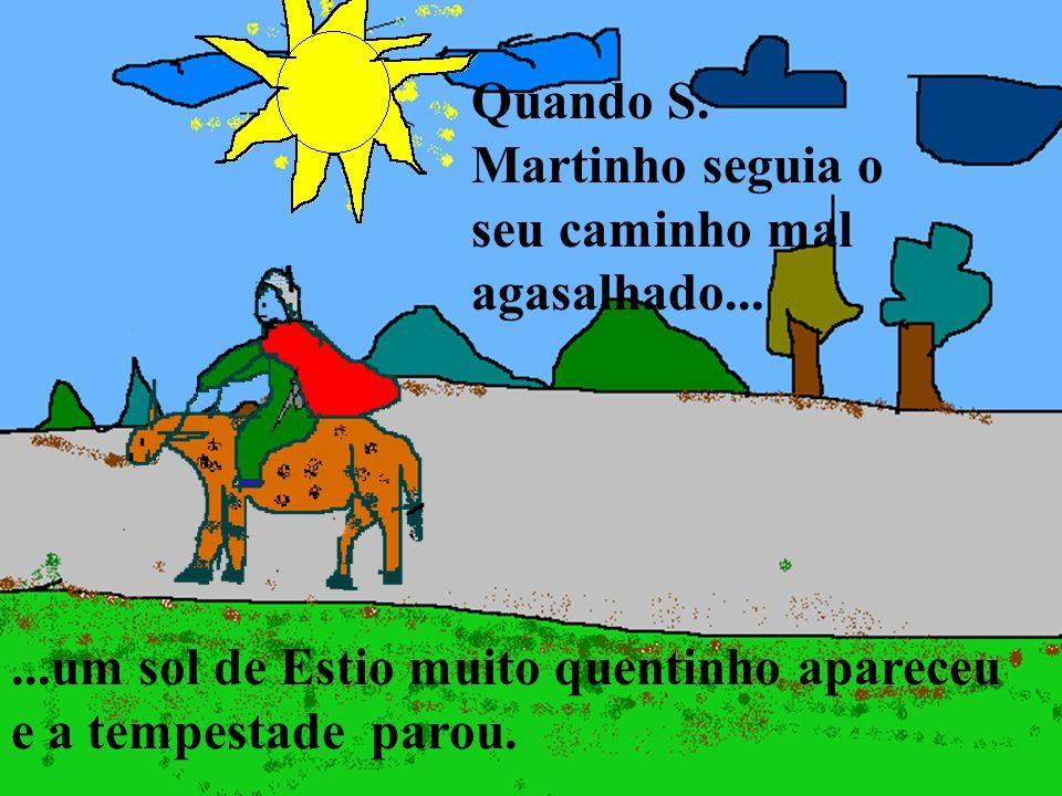 Quando S. Martinho seguia o seu caminho mal agasalhado...