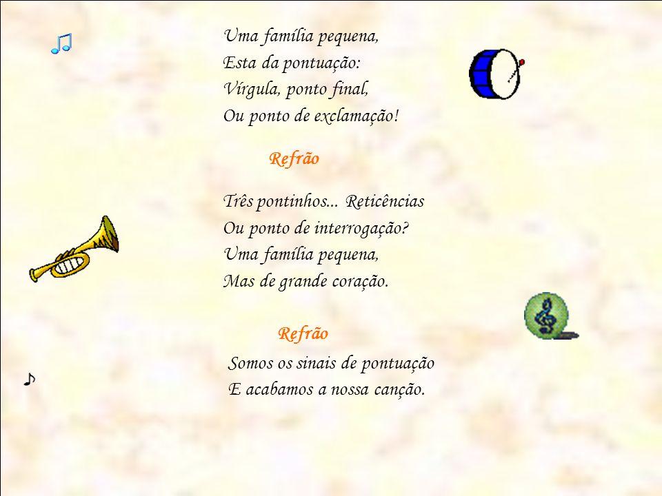 Uma família pequena, Esta da pontuação: Vírgula, ponto final,