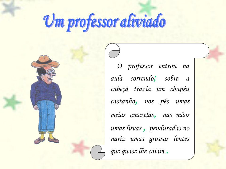 Um professor aliviado