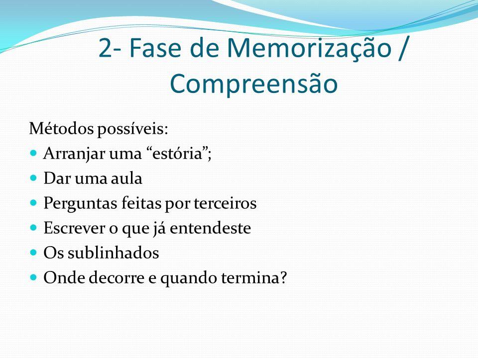 2- Fase de Memorização / Compreensão