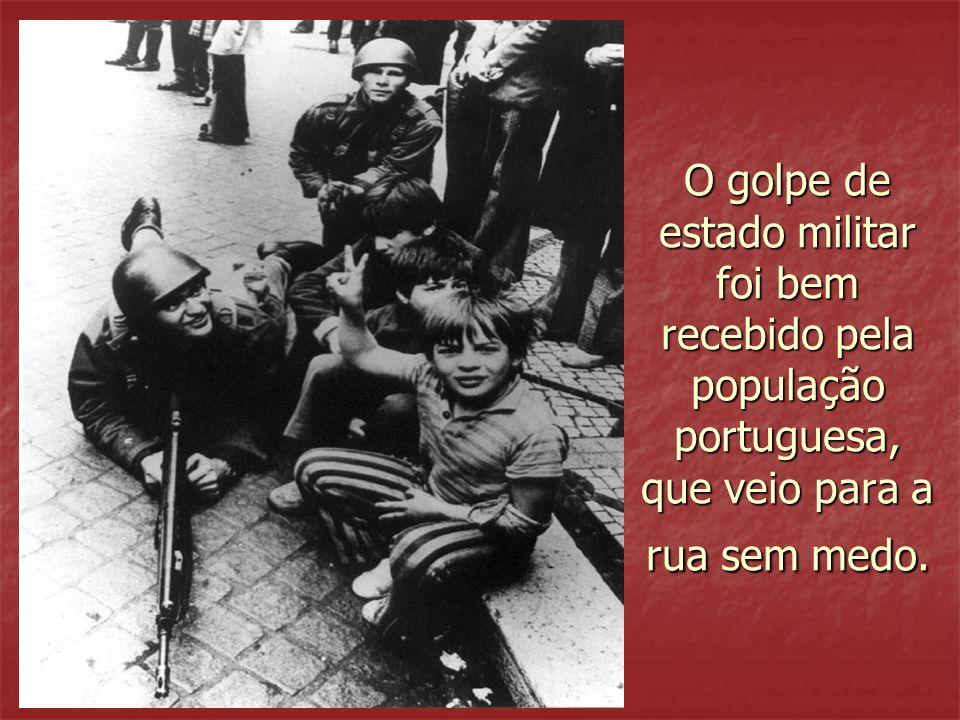 O golpe de estado militar foi bem recebido pela população portuguesa, que veio para a rua sem medo.