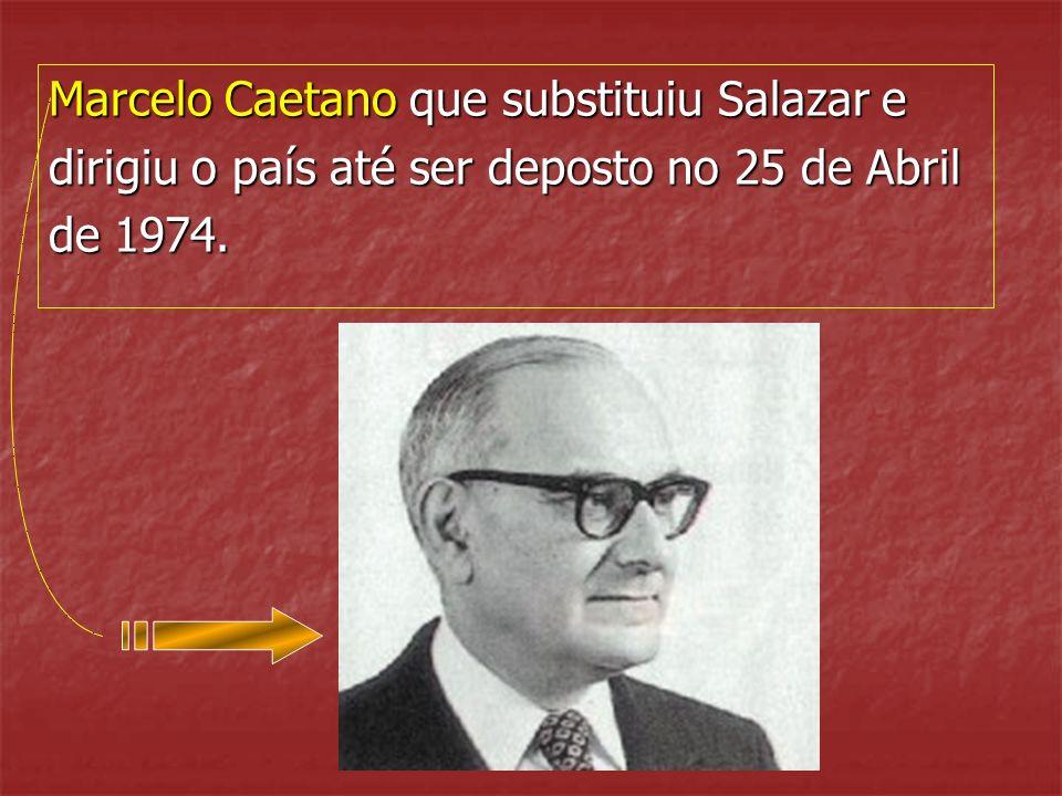 Marcelo Caetano que substituiu Salazar e
