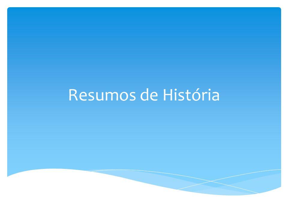 Resumos de História