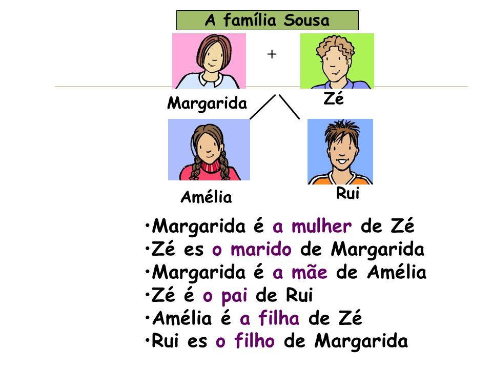 Margarida é a mulher de Zé Zé es o marido de Margarida