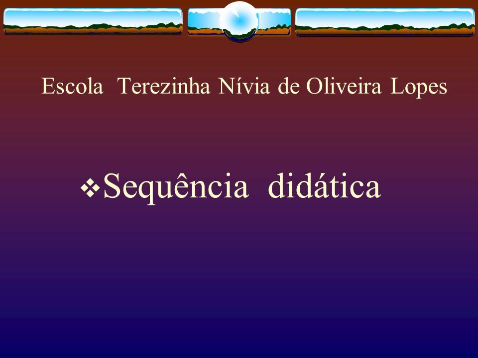 Escola Terezinha Nívia de Oliveira Lopes