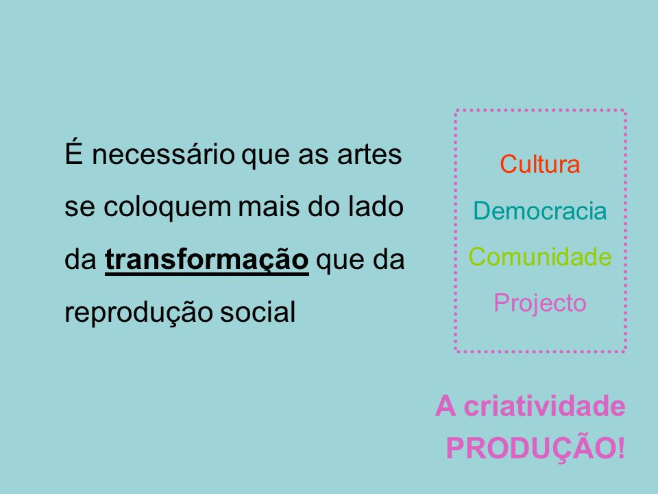 Cultura Democracia Comunidade Projecto