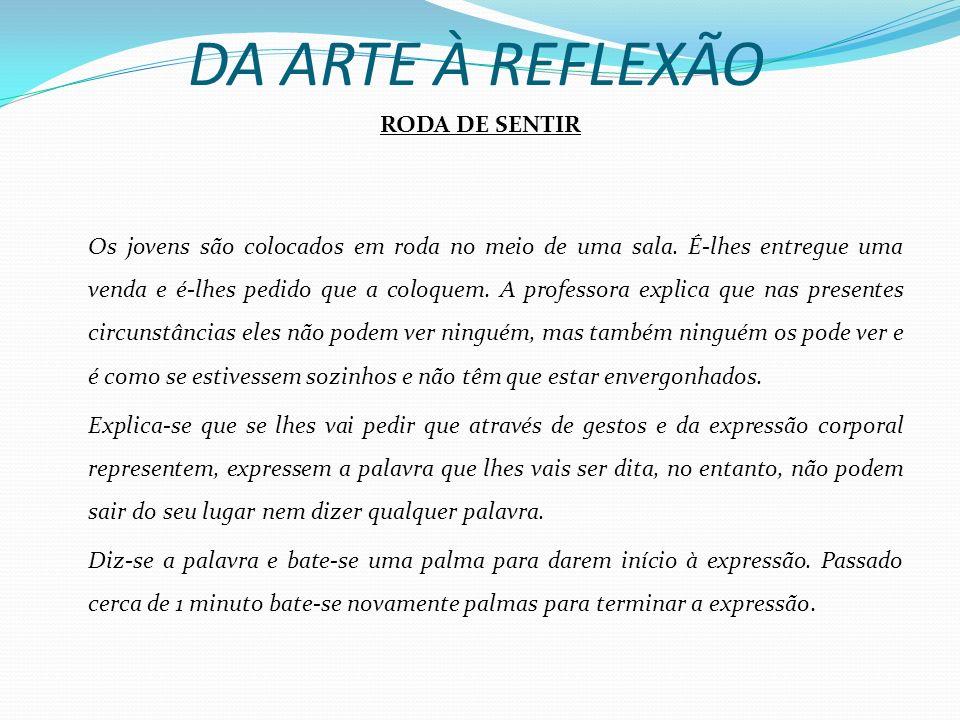 DA ARTE À REFLEXÃO RODA DE SENTIR